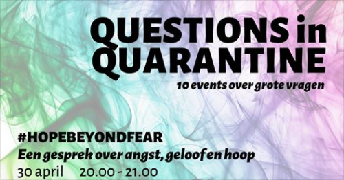 Questions in Quarantine 4 - Hope beyond fear