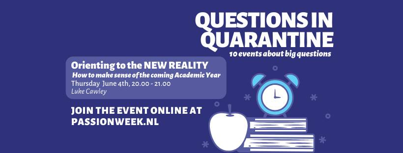 Questions in Quarantine 9 - Orienting to the new reality